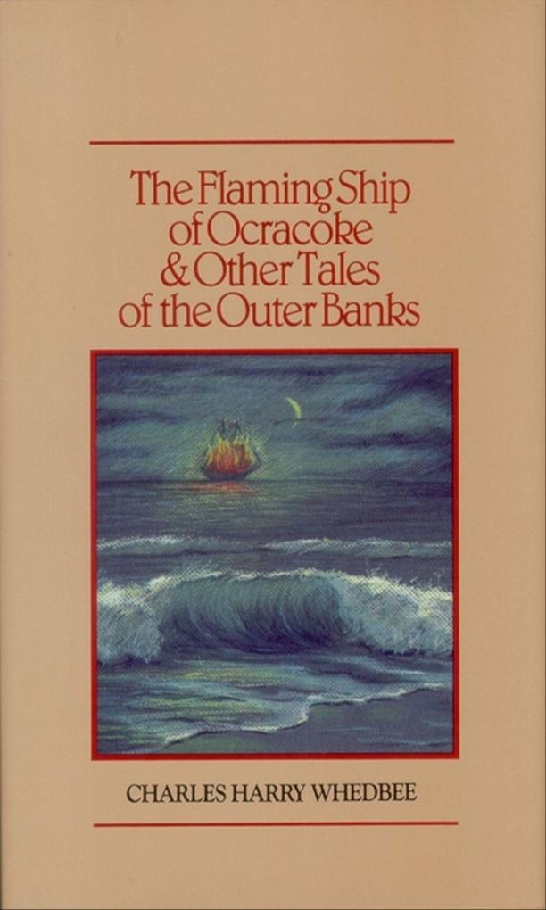 The Flaming Ship of Ocracoke and Other Tales of the Outer Banks als Buch (gebunden)