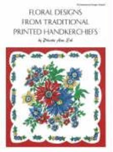 Floral Designs from Traditional Printed Handkerchiefs / By Phoebe Ann Erb als Taschenbuch