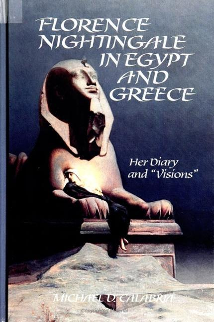 """Florence Nightingale in Egypt and Greece: Her Diary and """"visions"""" als Taschenbuch"""