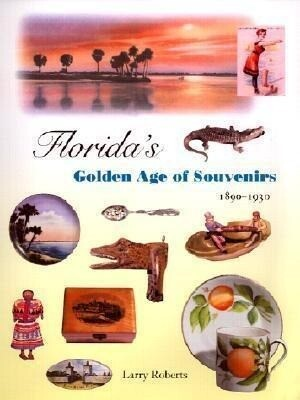 Florida's Golden Age of Souvenirs, 1890-1930 als Buch (gebunden)
