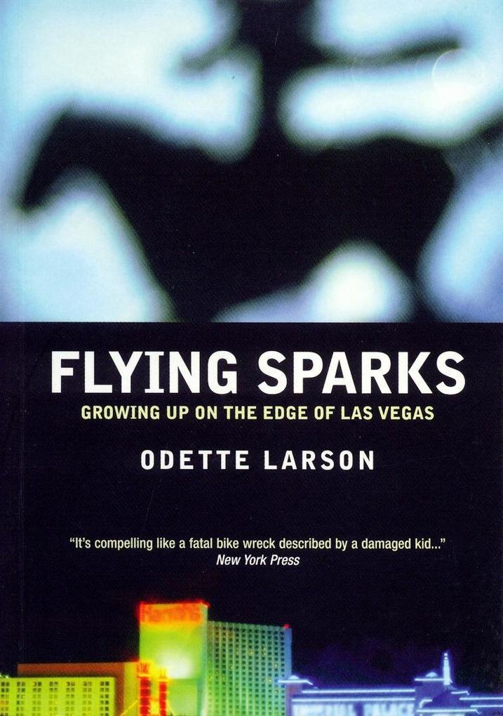 Flying Sparks: Growing Up on the Edge of Las Vegas als Taschenbuch
