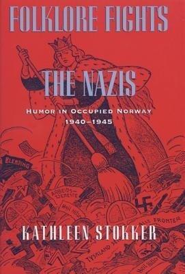 Folklore Fights the Nazis: Humor in Occupied Norway, 1940-1945 als Taschenbuch