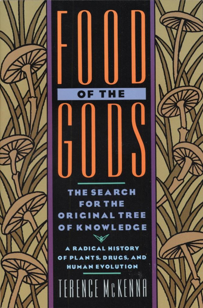 Food of the Gods: The Search for the Original Tree of Knowledge a Radical History of Plants, Drugs, and Human Evolution als Taschenbuch