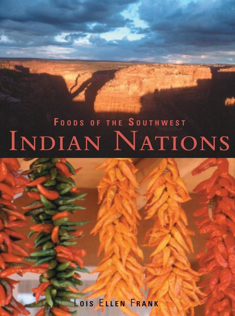 Foods of the Southwest Indian Nations: Traditional and Contemporary Native American Recipes [A Cookbook] als Buch (gebunden)