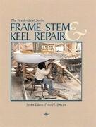 Frame, Stem, and Keel Repair