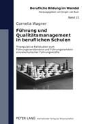 Führung und Qualitätsmanagement in beruflichen Schulen