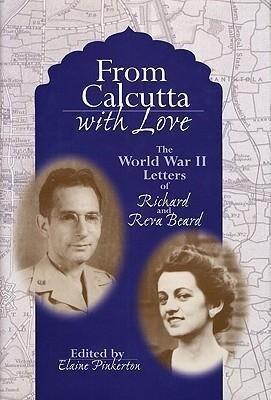 From Calcutta with Love: The World War II Letters of Richard and Reva Beard als Buch (gebunden)