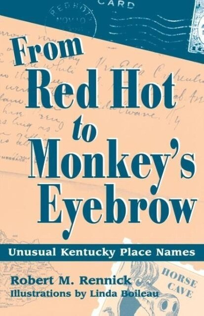 From Red Hot to Monkey's Eyebrow: Unusual Kentucky Place Names als Taschenbuch