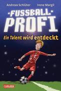 Fußballprofi 01: Ein Talent wird entdeckt