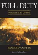 Full Duty: Vermonters in the Civil War (Revised)