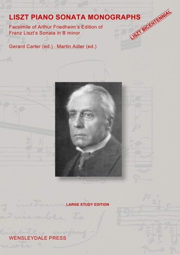 LISZT PIANO SONATA MONOGRAPHS - Facsimile of Arthur Friedheim's Edition of Franz Liszt's Sonata in B als Buch (kartoniert)