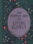 Gentle Art of Living Slowly
