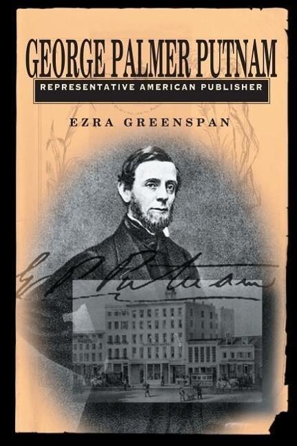George Palmer Putnam: Representative American Publisher als Buch (gebunden)