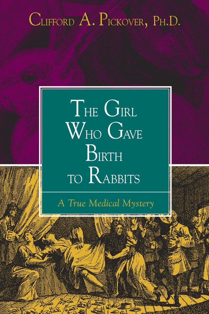 The Girl Who Gave Birth to Rabbits: A True Medical Mystery als Taschenbuch