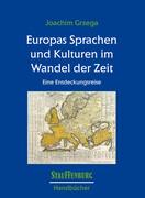 Europas Sprachen und Kulturen im Wandel der Zeit