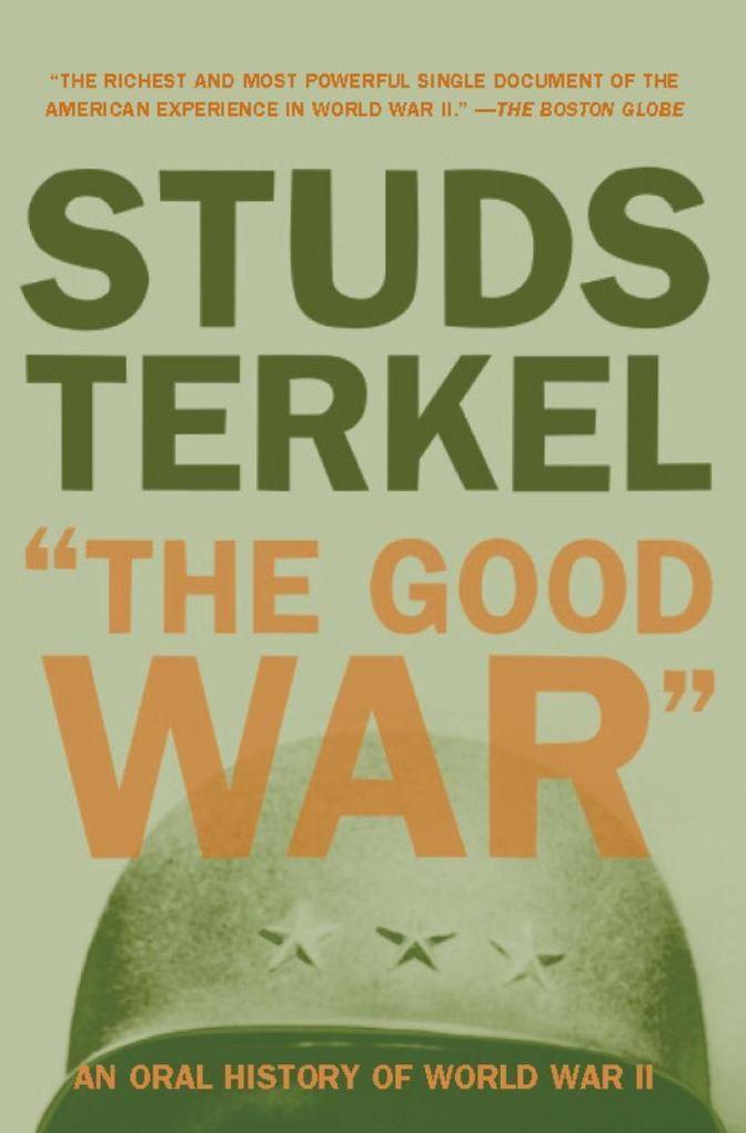 The Good War: An Oral History of World War II als Taschenbuch