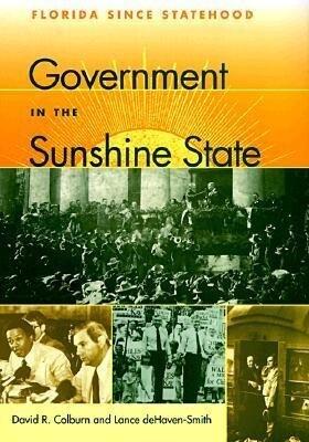Government in the Sunshine State: Florida Since Statehood als Buch (gebunden)