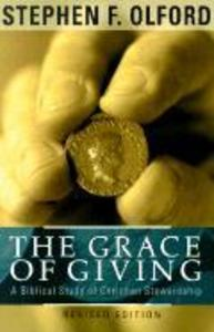 The Grace of Giving: A Biblical Study of Christian Stewardship als Taschenbuch