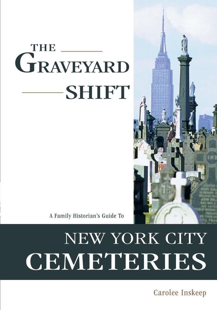 Graveyard Shift: A Family Historian's Guide to New York City Cemeteries als Taschenbuch