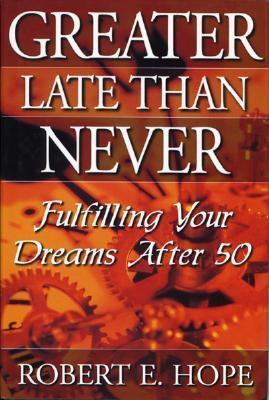 Greater Late Than Never als Buch (gebunden)