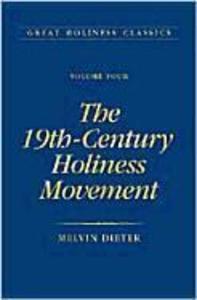 The 19th Century Holiness Movement: Volume 4 als Buch (gebunden)