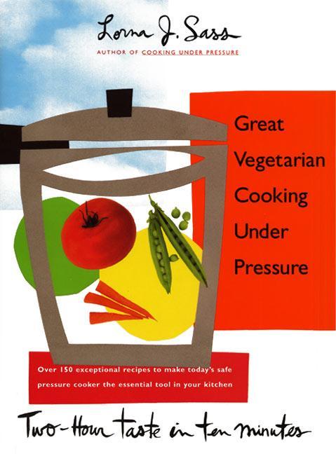 Great Vegetarian Cooking Under Pressure als Buch (gebunden)