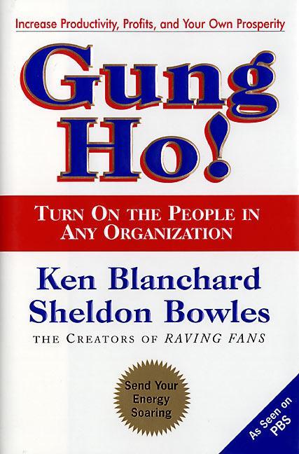 Gung Ho!: Turn on the People in Any Organization als Buch (gebunden)
