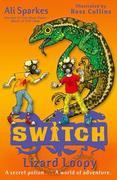 S.W.I.T.C.H: Lizard Loopy
