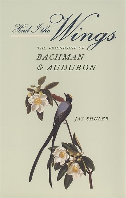 Had I the Wings: The Friendship of Bachman and Audubon als Taschenbuch