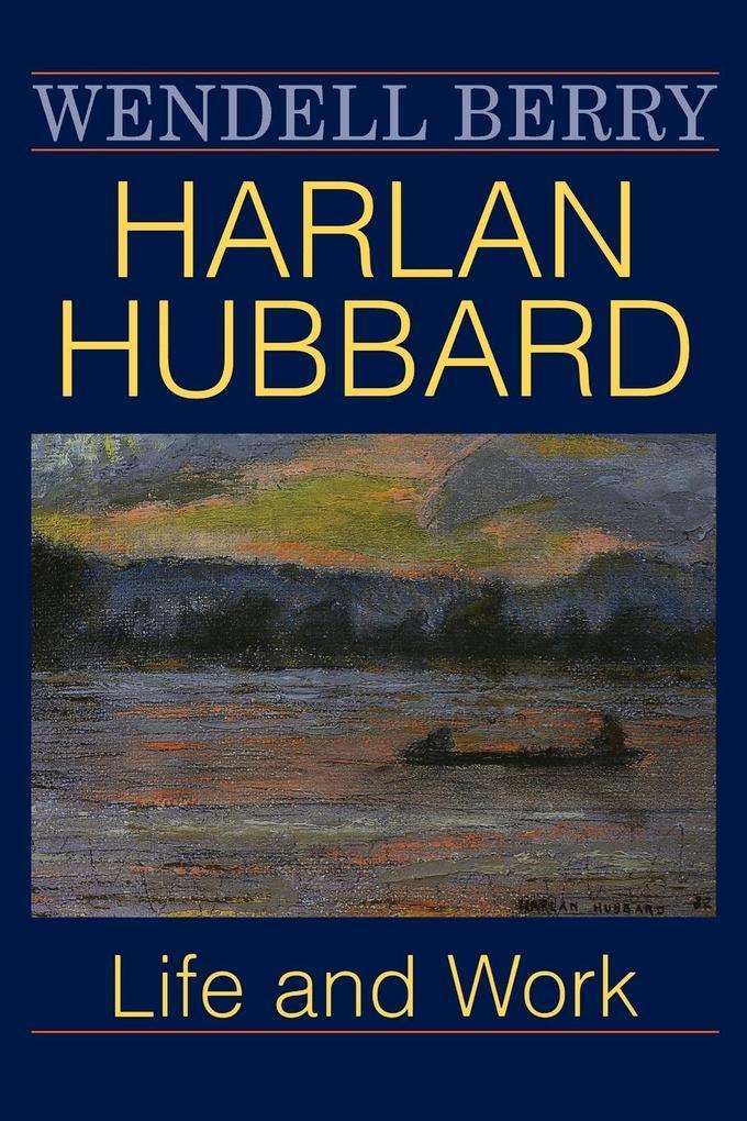 Harlan Hubbard: Life and Work als Taschenbuch