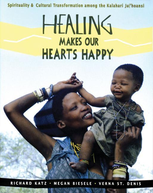 Healing Makes Our Hearts Happy: Spirituality and Cultural Transformation Among the Kalahari Ju-'hoansi als Taschenbuch