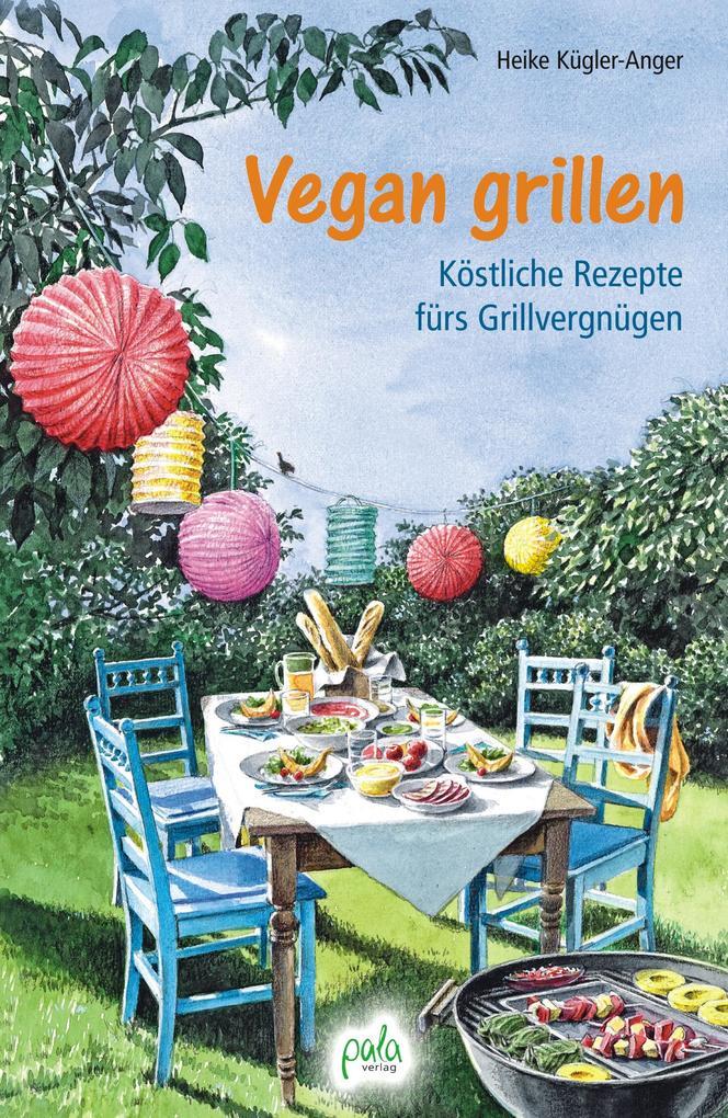Vegan grillen als Buch (gebunden)