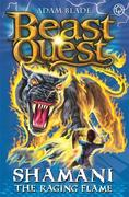 Beast Quest: 56: Shamani the Raging Flame