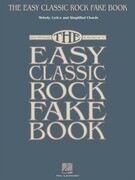 "The Easy Classic Rock Fake Book: Melody, Lyrics and Simplified Chords: Over 100 Songs in the Key of ""C"""
