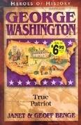 George Washington: True Patriot