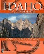 Idaho, a Climbing Guide: Climbs, Scrambles, and Hikes