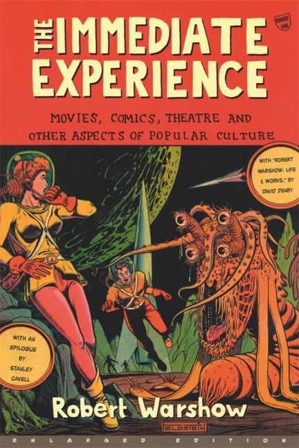 The Immediate Experience: Movies, Comics, Theatre, and Other Aspects of Popular Culture als Taschenbuch