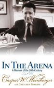 In the Arena: A Memoir of the 20th Century