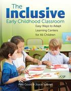 The Inclusive Early Childhood Classroom: Easy Ways to Adapt Learning Centers for All Children