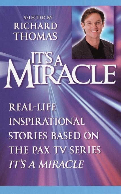 """It's a Miracle: Real-Life Inspirational Stories Based on the Pax TV Series """"it's a Miracle"""" als Taschenbuch"""