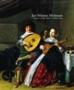 Jan Miense Molenaer: Painter of the Dutch Golden Age