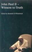 John Paul II: Witness to Truth