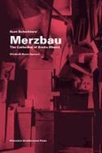 Kurt Schwitters Merzbau: The Cathedral of Erotic Misery als Taschenbuch