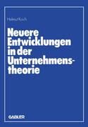 Neuere Entwicklungen in der Unternehmenstheorie