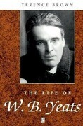 The Life of W. B. Yeats: A Critical Biography