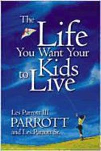 The Life You Want Your Kids to Live als Taschenbuch