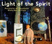 Light of the Spirit: Portraits of Southern Outsider Artists