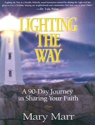 Lighting the Way: A 90-Day Journey in Sharing Your Faith als Taschenbuch