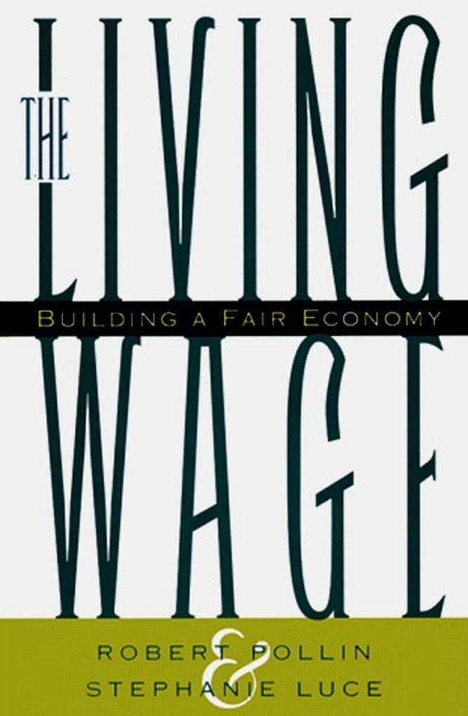 The Living Wage: Building a Fair Economy als Buch (gebunden)