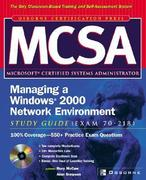 McSa Managing a Windows 2000 Network Environment Study Guide (Exam 70-218) [With CDROM]